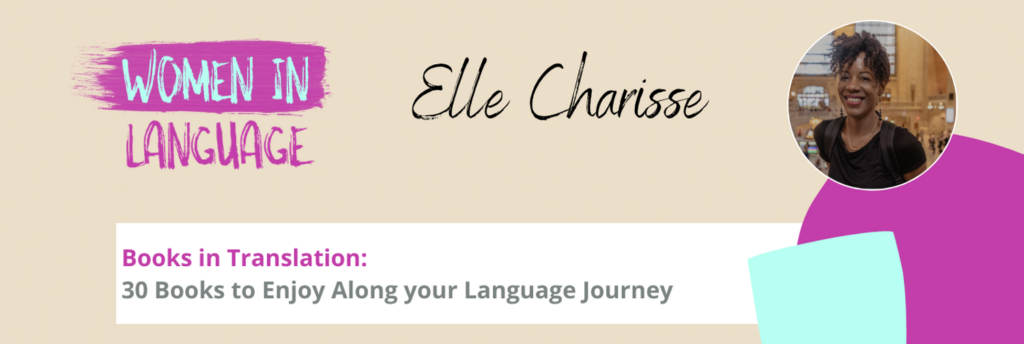 Women in Language - Books in Translation: 30 Books to Enjoy Along your Language Journey - Elle Charisse