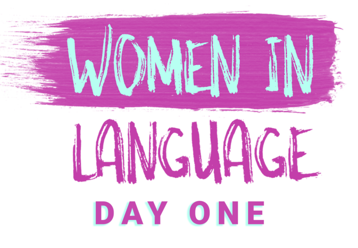 Women in Language: Day One (Spring 2021)
