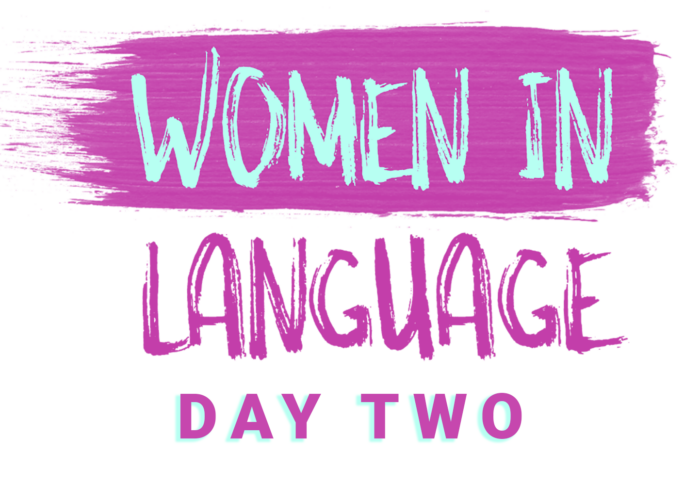 Women in Language: Day Two (Spring 2021)