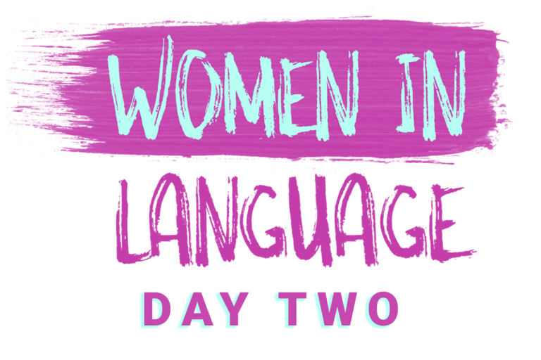 Women in Language: Day Two