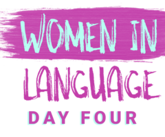 Women in Language: Day Four (Spring 2021)